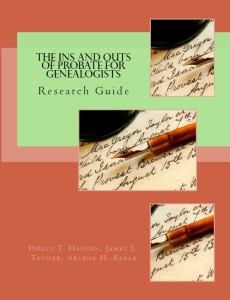 The Ins and Outs of Probate for Genealogists