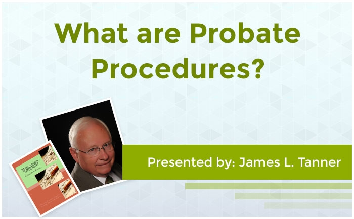 What are Probate Procedures?