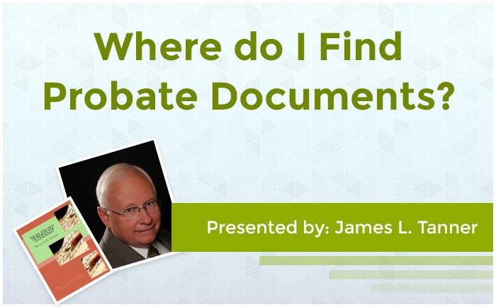 Where Do I Find Probate Documents?
