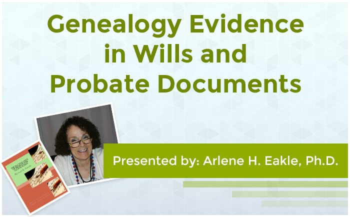 Genealogy Evidence in Wills and Probate Documents