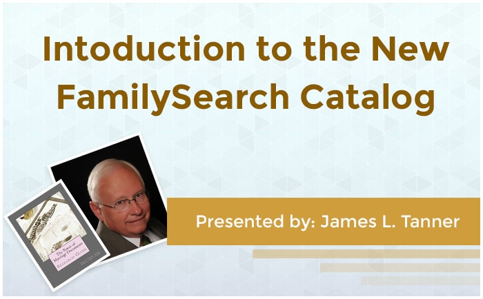 Introduction to the NEW FamilySearch Catalog