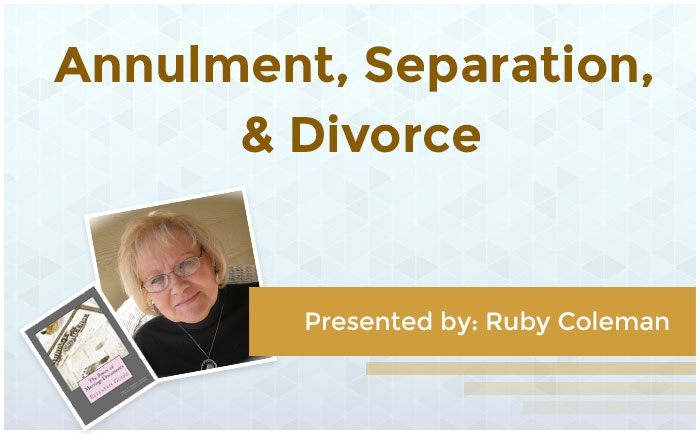 Annulment, Separation, & Divorce