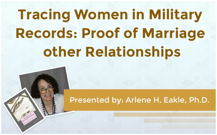 Tracing Women in Military Records: Proof of Marriage and Other Relationships