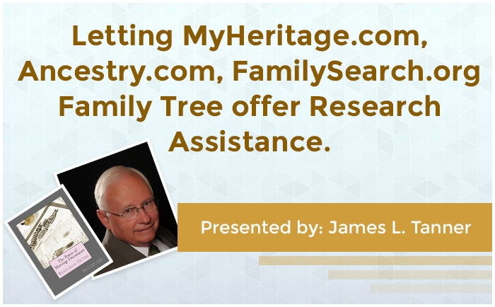 Letting MyHeritage.com, Ancestry.com, FamilySearch.org Family Tree offer Research Assistance