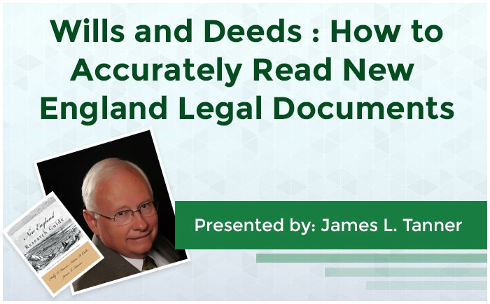 Wills and Deeds: How to Accurately Read New England Legal Documents