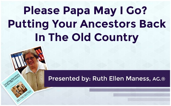 Please Papa May I Go? Putting Your Ancestor Back In The Old Country
