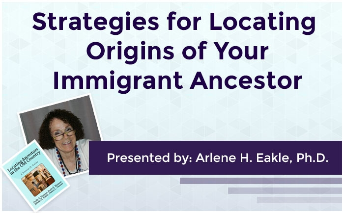 Strategies for Locating Origins of Your Immigrant Ancestor