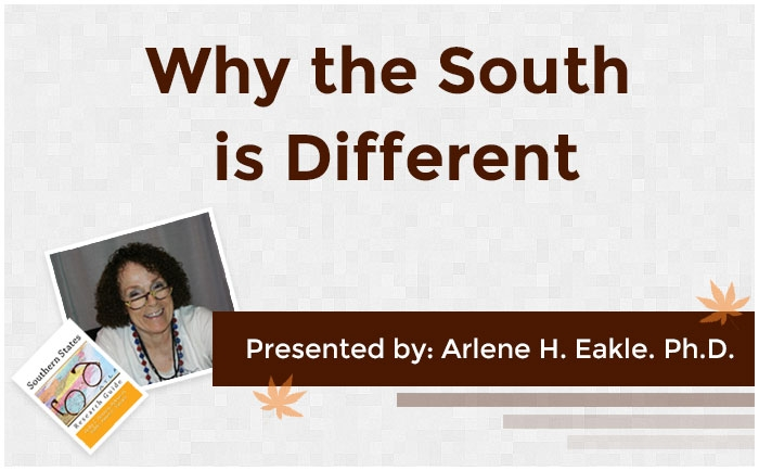 Why the South is Different