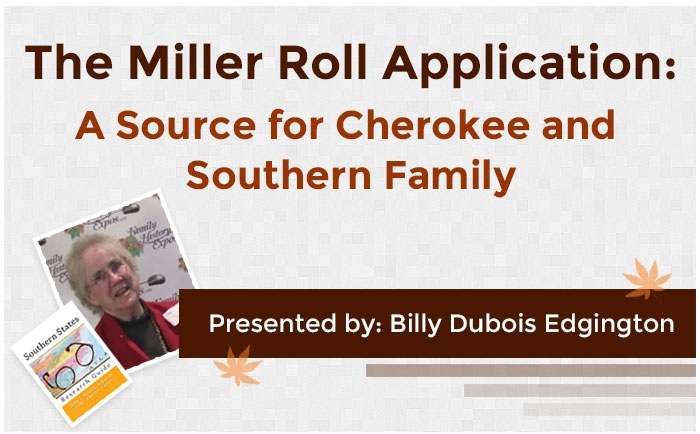 The Miller Roll Application: A Source for Cherokee and Southern Family