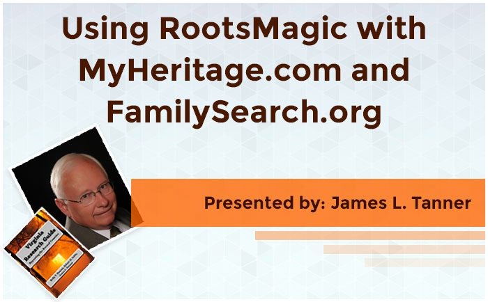 Using RootsMagic with MyHeritage.com and FamilySearch.org