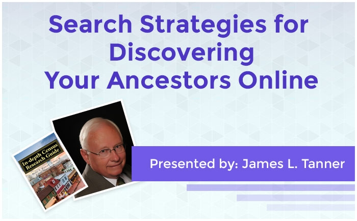 Search Strategies for Discovering Your Ancestors Online