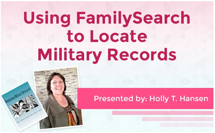 Using FamilySearch to Locate Military Records