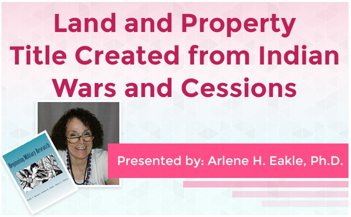 Land and Property Title Created from Indian Wars and Cessions