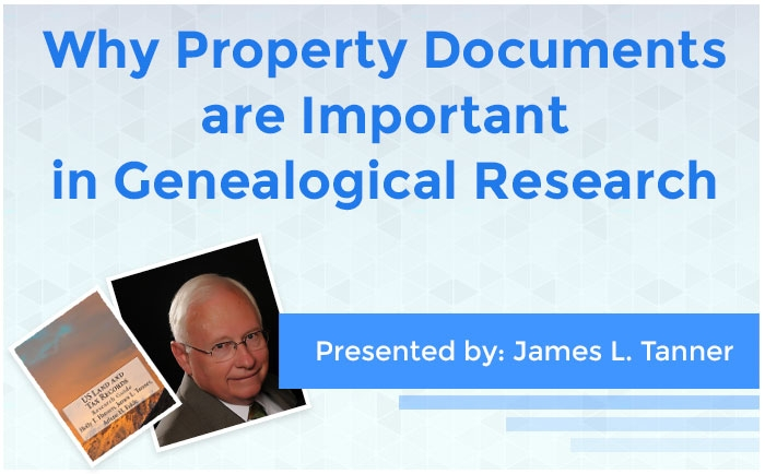 Why Property Documents are Important in Genealogical Research