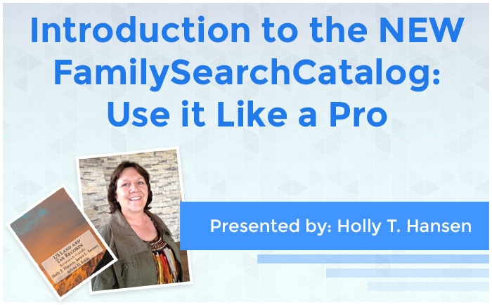 Introduction to the NEW FamilySearch Catalog: Use it Like a Pro