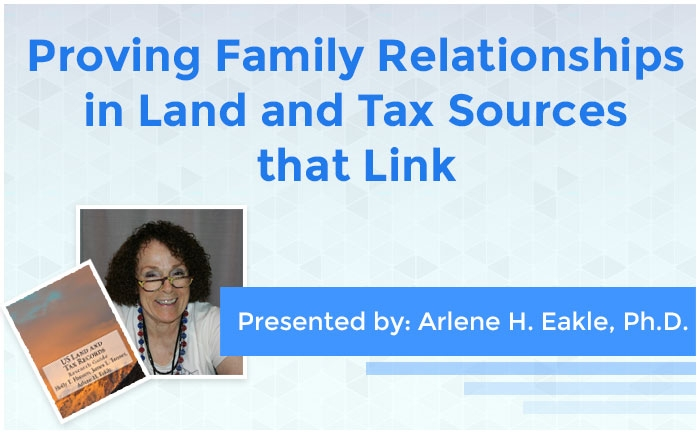 Proving Family Relationships in Land and Tax Sources that Link