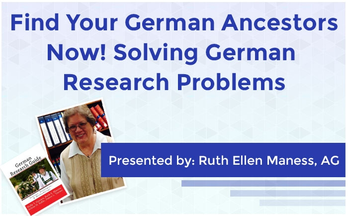 Find Your German Ancestors Now! Solving German Research Problems