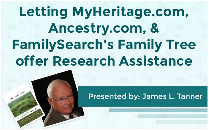 Letting MyHeritage.com, Ancestry.com, & FamilySearch's Family Tree offer Research Assistance