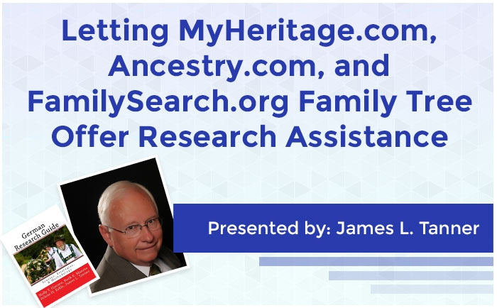 Letting MyHeritage.com, Ancestry.com, and FamilySearch.org Family Tree Offer Research Assistance