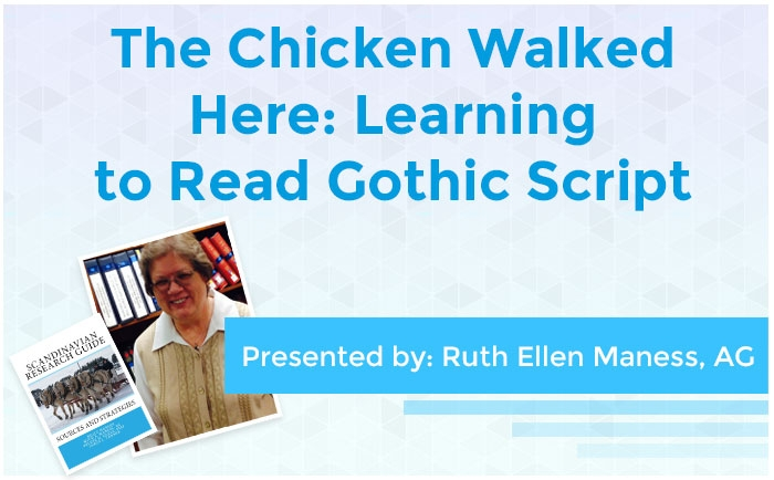 The Chicken Walked Here: Learning to Read Gothic Script