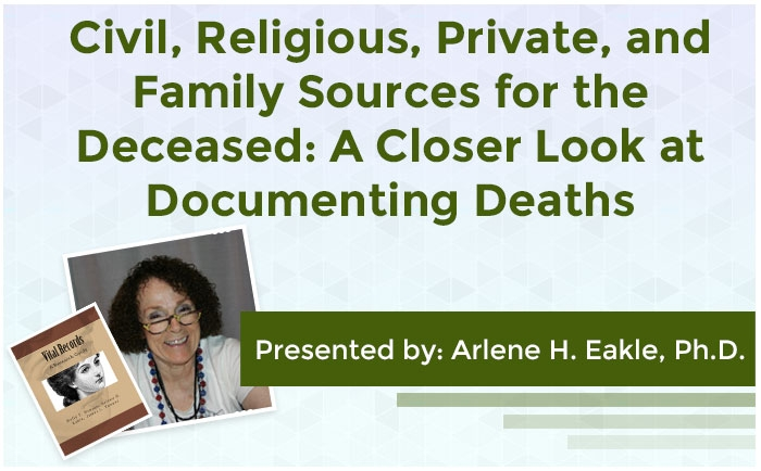 Civil, Religious, Private, and Family Sources for the Deceased: A Closer Look at Documenting Deaths