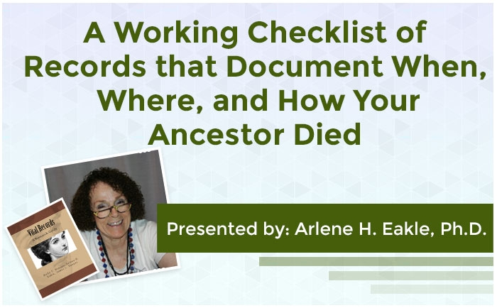 A Working Checklist of Records that Document When, Where, and How Your Ancestor Died