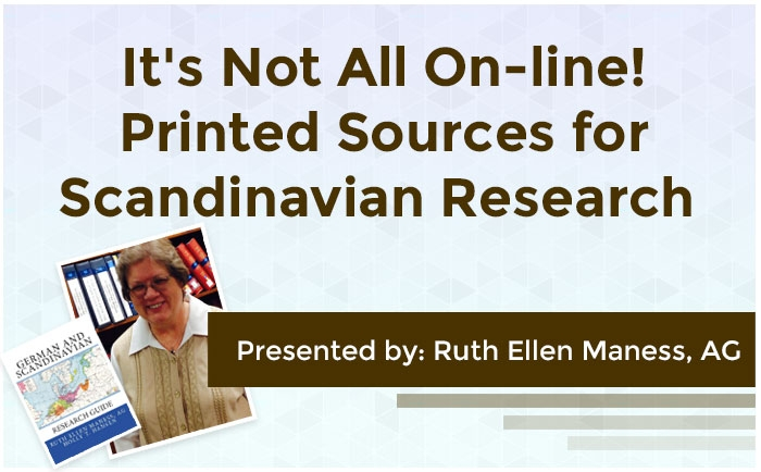 It's Not All On-line! Printed Sources for Scandinavian Research