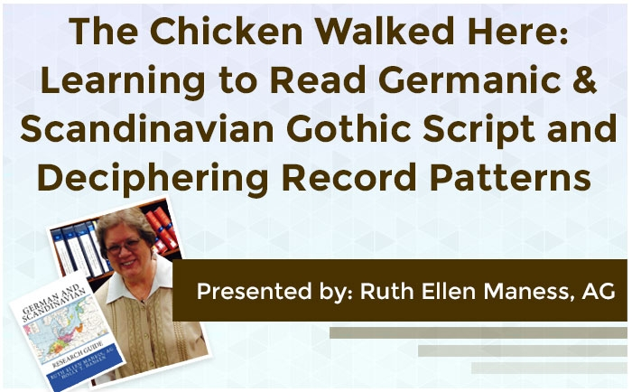 The Chicken Walked Here: Learning to Read Germanic & Scandinavian Gothic Script and Deciphering Record Patterns