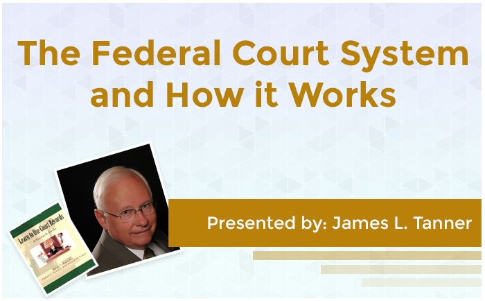 The Federal Court System and How it Works