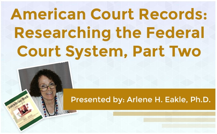 American Court Records: Researching the Federal Court System, Part Two