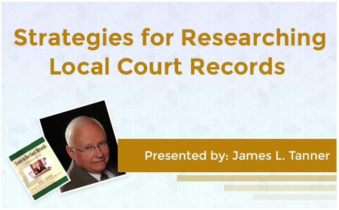 Strategies for Researching Local Court Records