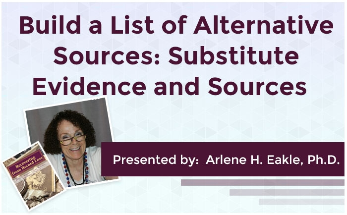 Build a List of Alternative Sources: Substitute Evidence and Sources