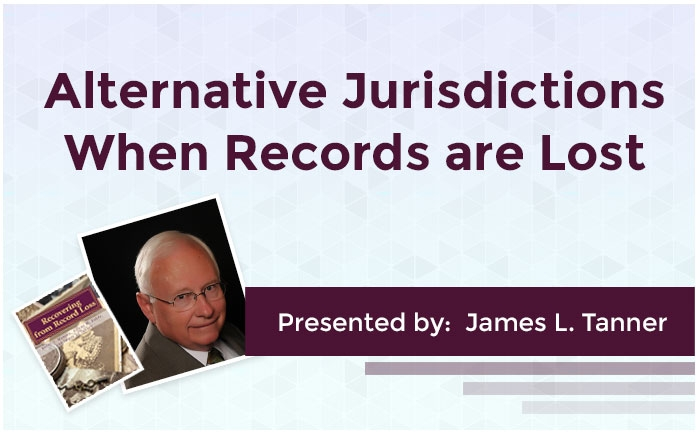 Alternative Jurisdictions When Records are Lost