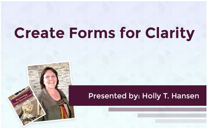 Create Forms for Clarity