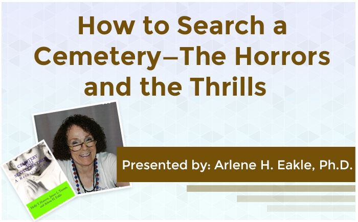 How to Search a Cemetery—The Horrors and the Thrills