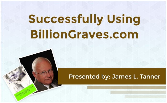 Successfully Using BillionGraves.com