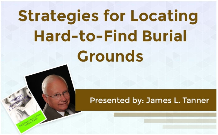 Strategies for Locating Hard-to-Find Burial Grounds