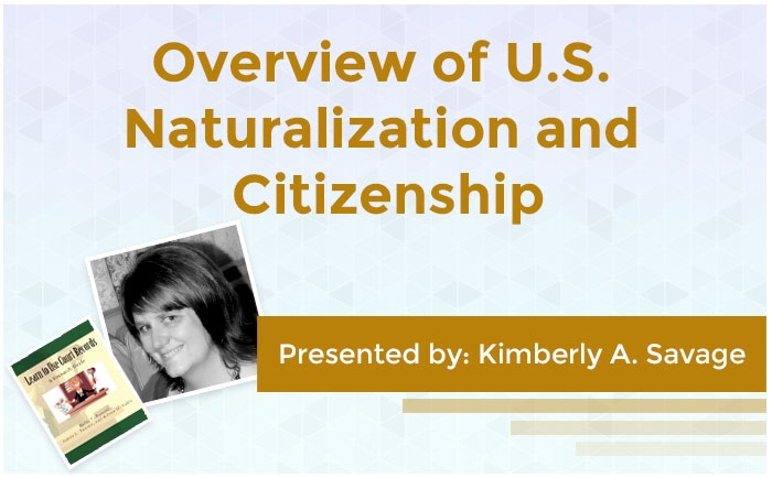 Overview of U.S. Naturalization and Citizenship