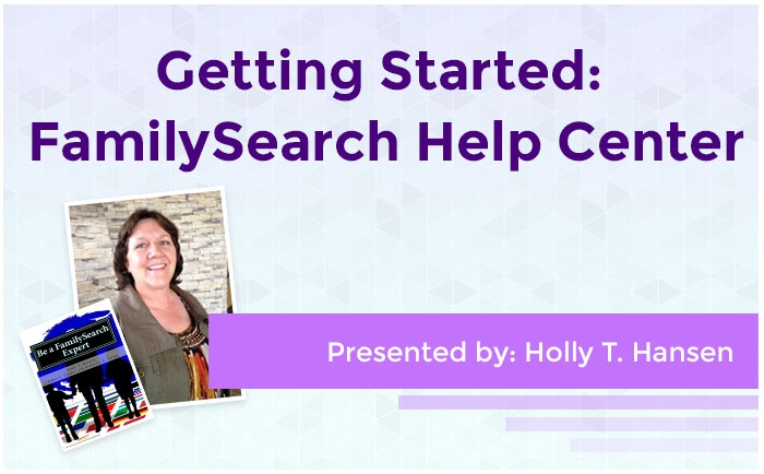 Getting Started: FamilySearch Help Center