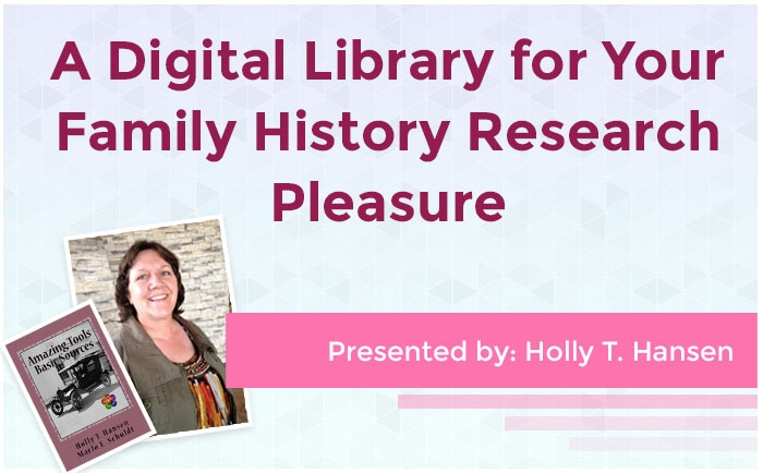 A Digital Library for Your Family History Research Pleasure