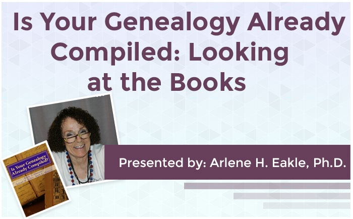 Is Your Genealogy Already Compiled: Looking at the Books