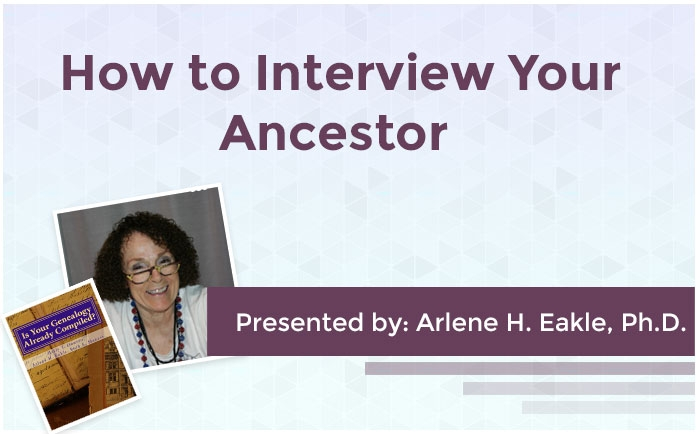 How to Interview Your Ancestor