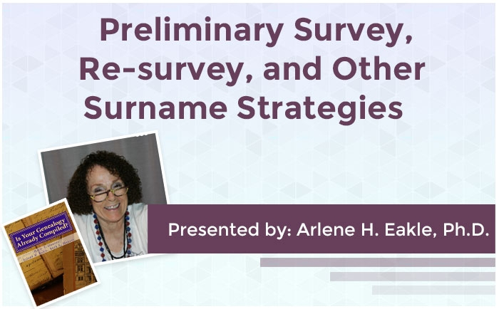Preliminary Survey, Re-survey, and Other Surname Strategies
