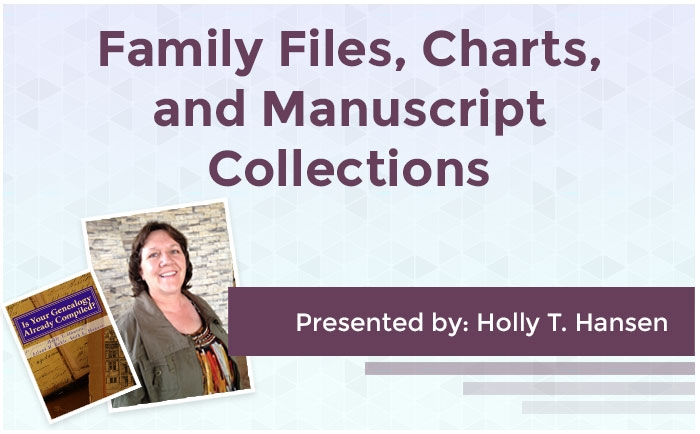 Family Files, Charts, and Manuscript Collections