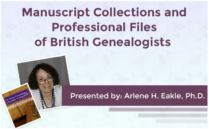 Manuscript Collections and Professional Files of British Genealogists